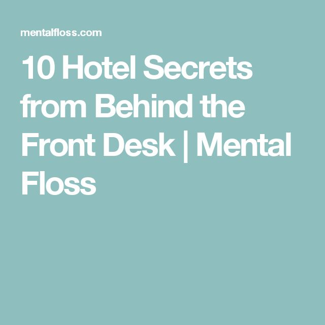 10 Hotel Secrets from Behind the Front Desk | Mental Floss