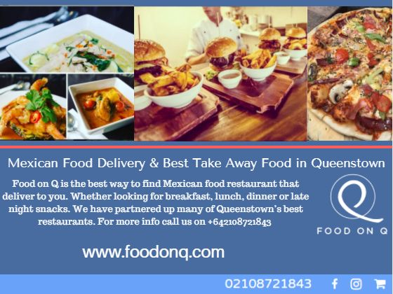 Food on Q is the best way to find Mexican food restaurant that deliver to you. Whether looking for breakfast, lunch, dinner or late night snacks. We have partnered up many of Queenstown's best restaurants. For more info call us on +642108721843 or visit us at www.foodonq.com