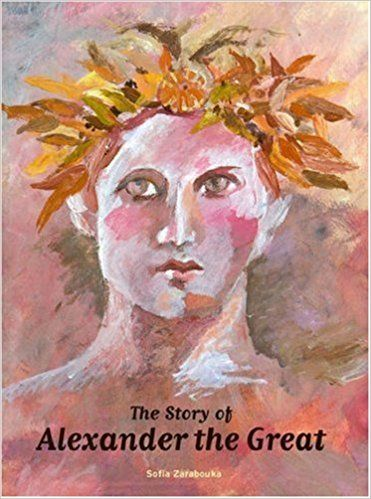 The #Story of Alexander the Great: #author Sofia Zarabouka: #childrensbooks #books for #children     - The Story of Alexander the Great tells the story of the young king of the #ancient #greek kingdom of #Macedonia who set off to free the #Greeks from Persian aggression and went on to conquer the world the then known world to the Greeks.