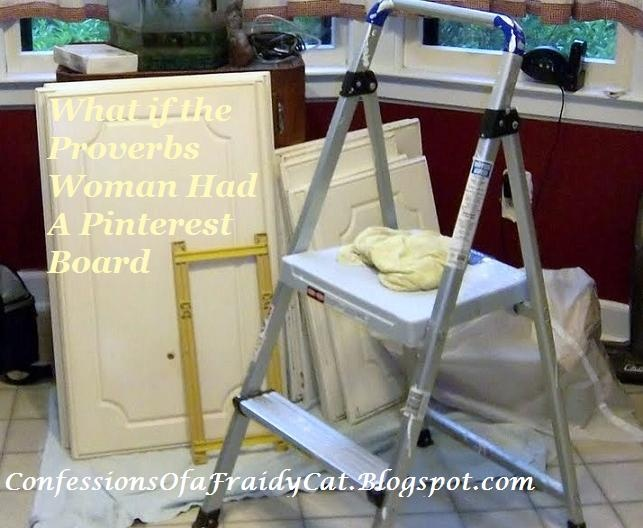 What if the Proverbs Woman Had a Pinterest Board?  http://confessionsofafraidycat.blogspot.com/2012/09/what-if-proverbs-woman-had-pinterest.html#