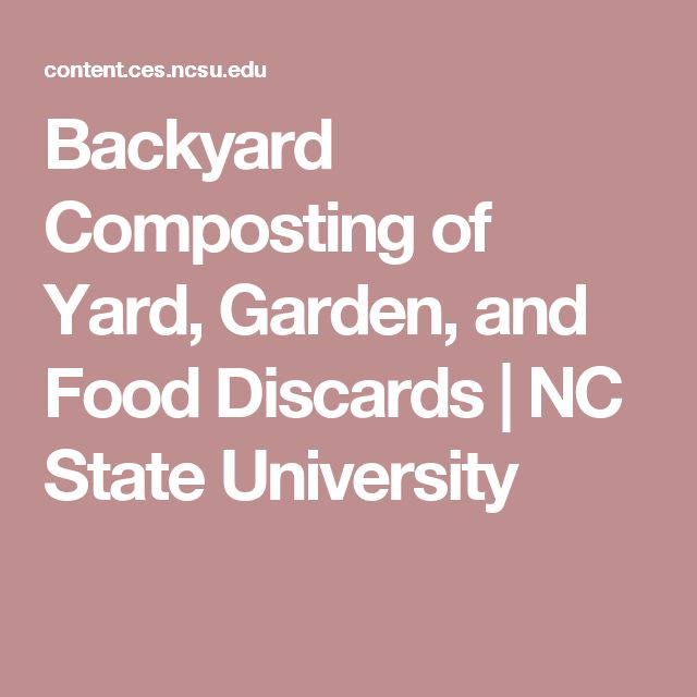 Backyard Composting of Yard, Garden, and Food Discards | NC State University