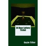 24 Hour Lottery Ticket (Kindle Edition)By Gayle Tiller