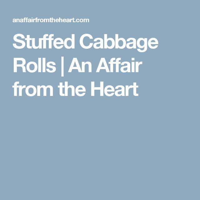Stuffed Cabbage Rolls | An Affair from the Heart