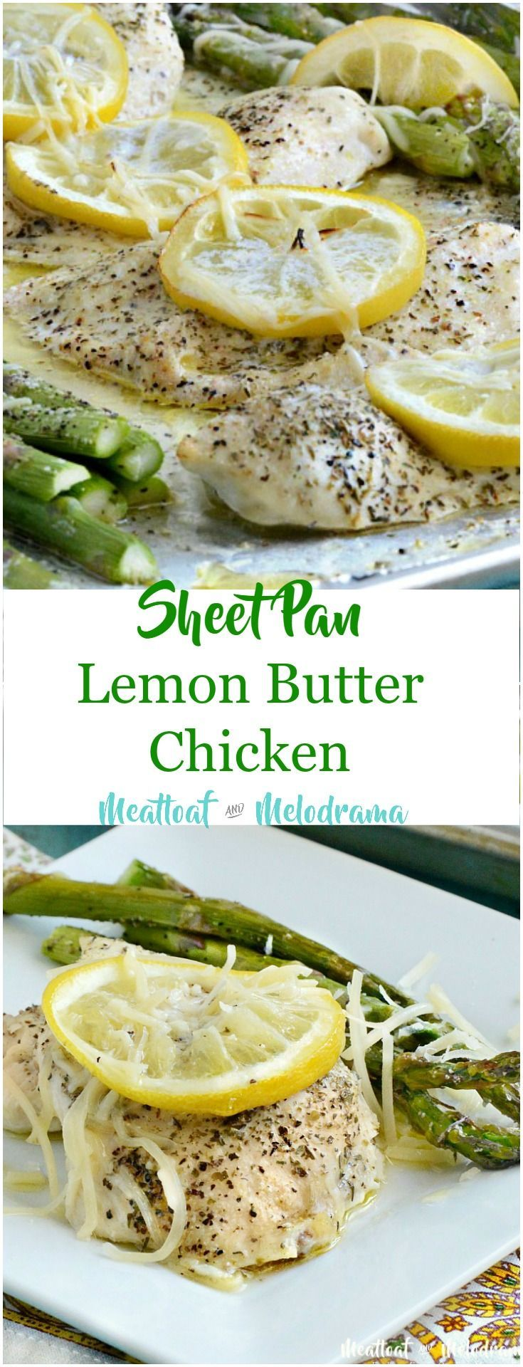 Sheet Pan Lemon Butter Chicken and Asparagus -  A light, healthy, quick and easy one dish dinner that's perfect for busy spring weeknights. Naturally gluten free and low carb and takes only 20 minutes to cook! from Meatloaf and Melodrama