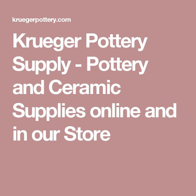 Krueger Pottery Supply - Pottery and Ceramic Supplies online and in our Store