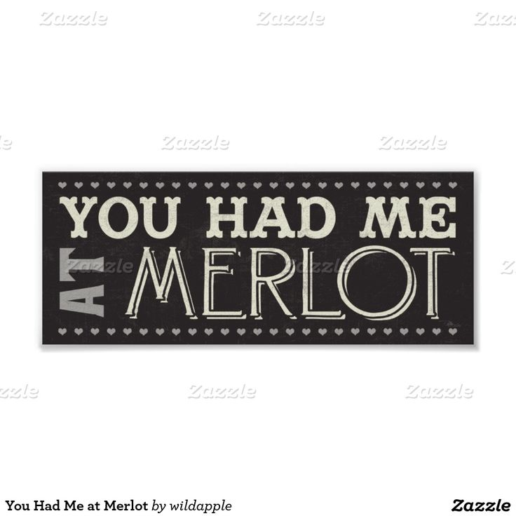 """Fun wine lover poster features little hearts and the words """"You Had Me at Merlot"""" in white with a black background. Great for bars and wine connoisseurs."""