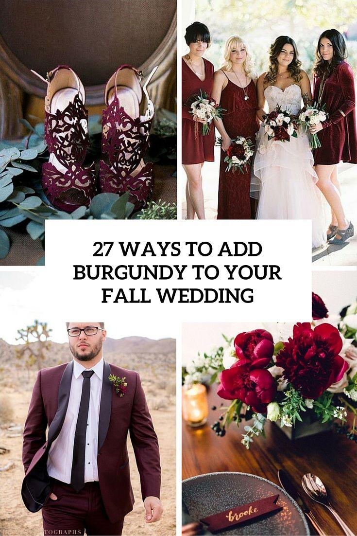 27 Ways Burgund LEGEN Zur Hochzeit im Herbst  - Burgund, Herbst, Hochzeit, LEGEN, Ways - Mode Kreativ - http://modekreativ.com/2016/07/22/27-ways-burgund-legen-zur-hochzeit-im-herbst.html