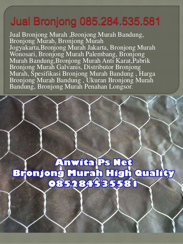 Jual bronjong Serang 085.284.535.581 by Anwita Ps Nets via slideshare