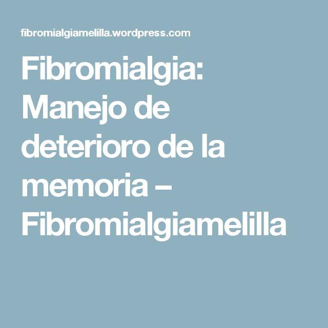 Fibromialgia: Manejo de deterioro de la memoria – Fibromialgiamelilla