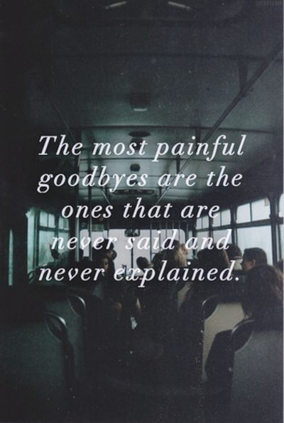 The most painful goodbyes are the ones that are never said and never explained. #quotes #followme