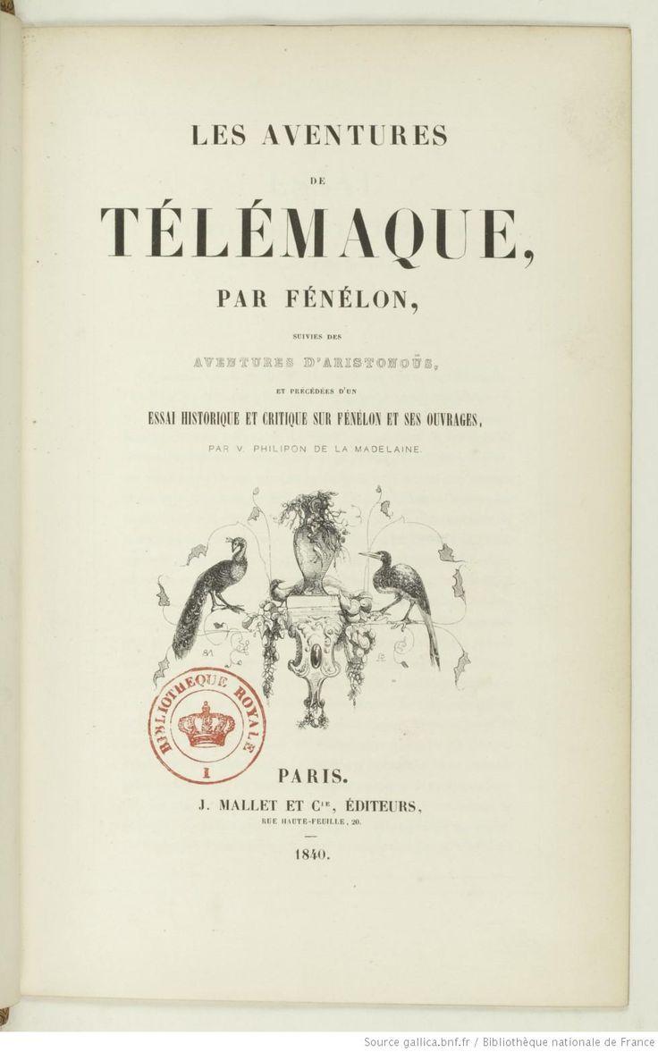 Les Aventures de Télémaque, par Fénelon, suivies des Aventures d'Aristonoüs, et précédées d'un Essai historique et critique sur Fénelon et ses ouvrages, par V. Philipon de La Madelaine, 1840