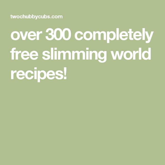 over 300 completely free slimming world recipes!