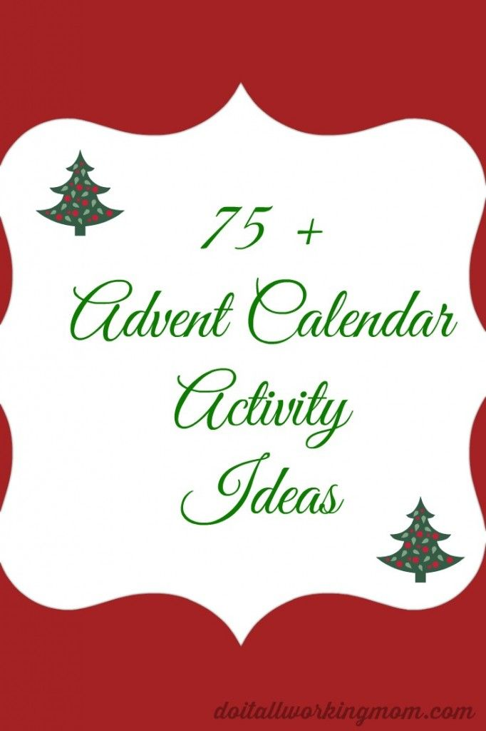 75+ Advent Calendar Activity Ideas - This is the second part of my post from yesterday on DIY Christmas Activities Advent Calendar