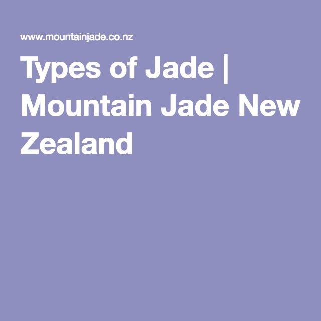 Types of Jade | Mountain Jade New Zealand