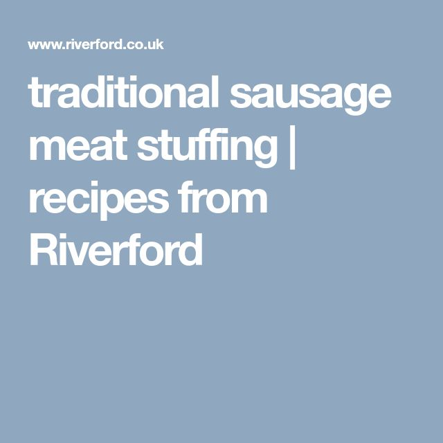 traditional sausage meat stuffing   recipes from Riverford