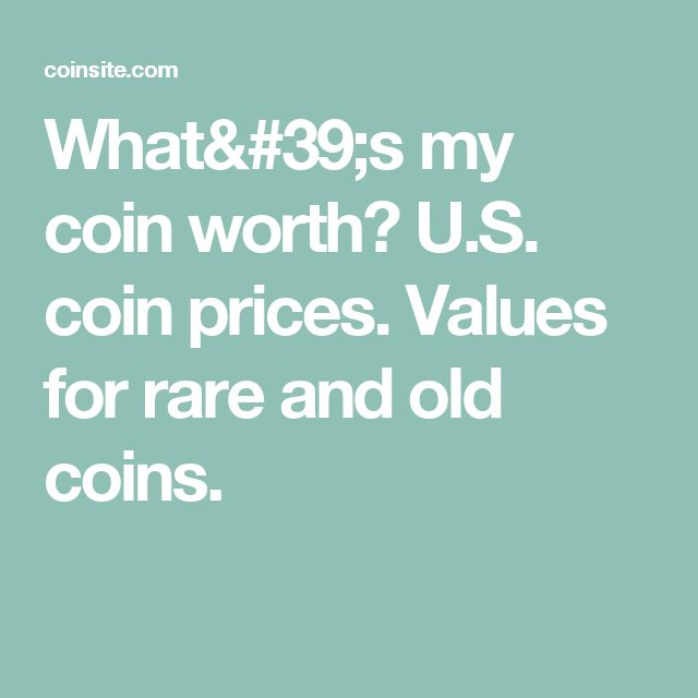What's my coin worth? U.S. coin prices. Values for rare and old coins.