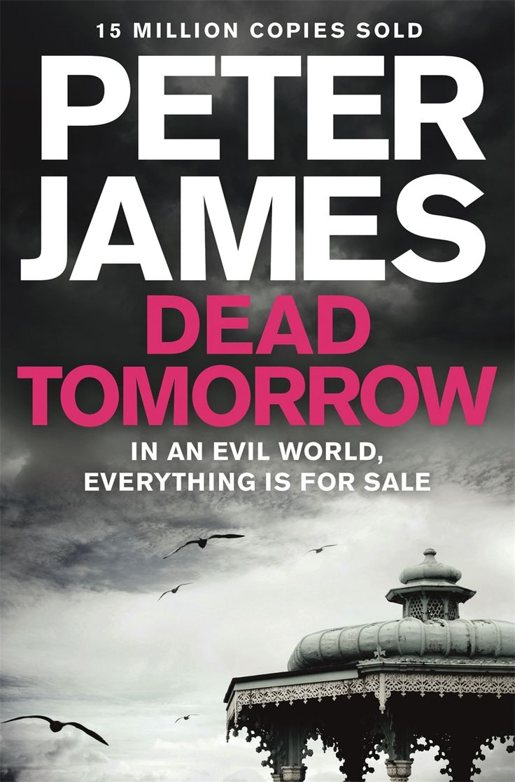 DEAD TOMORROW by Peter James, UK: MAcmillan