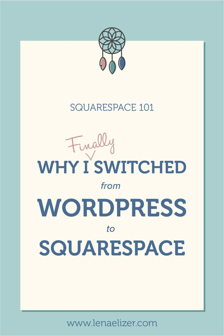 Why I (Finally) Switched From WordPress to Squarespace — Lena Elizer Designs