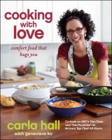 Cooking with Love: Comfort Food That Hugs You by Carla Hall