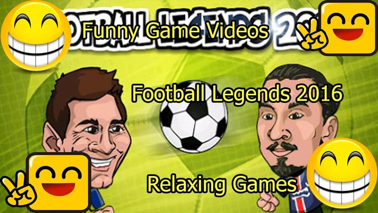 Funny Game Videos | Relaxing Games |  Football Legends 2016 # 4