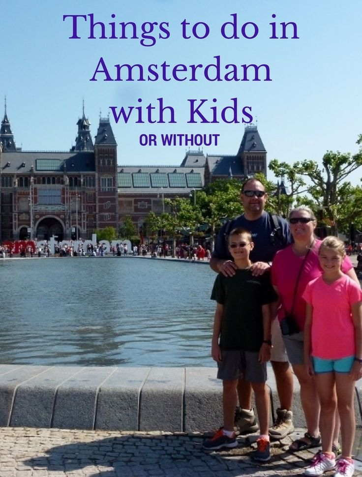 Things To Do In Amsterdam With Kids (or Without)