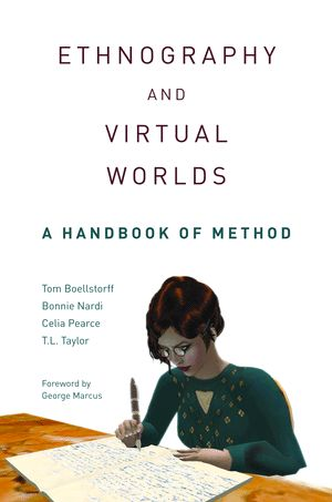Boellstorff, Tom. Ethnography and Virtual Worlds: A Handbook of Method. Princeton: Princeton University Press, 2012. Print.