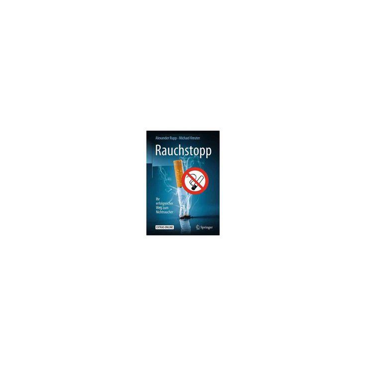 Rauchstopp + Ereference : Ihr Erfolgreicher Weg Zum Nichtraucher (Paperback) (Alexander Rupp & Michael