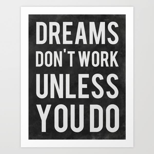 Dreams dont work unless you do by kimsey price motivational poster word art print black whitewhite
