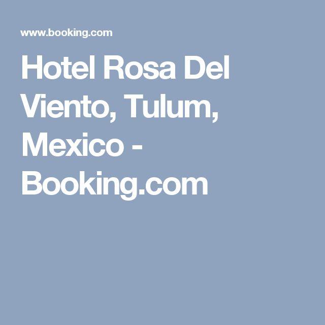 Hotel Rosa Del Viento, Tulum, Mexico - Booking.com