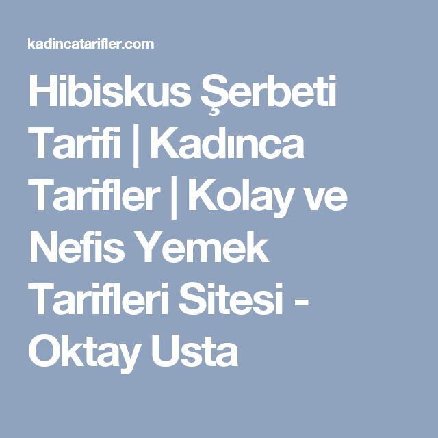 Hibiskus Şerbeti Tarifi | Kadınca Tarifler | Kolay ve Nefis Yemek Tarifleri Sitesi - Oktay Usta