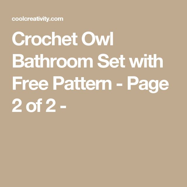 Crochet Owl Bathroom Set with Free Pattern - Page 2 of 2 -