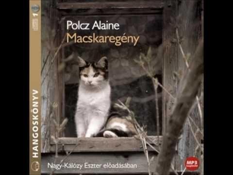 Polcz Alaine: Macskaregény - hangoskönyv - YouTube