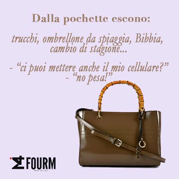 #ifourm #bags #leather #borse #madeinitaly #quotes