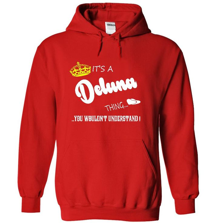 [Hot tshirt name creator] Its a Deluna Thing You Wouldnt Understand tshirt t shirt hoodie hoodies year name birthday Coupon Today Hoodies, Tee Shirts