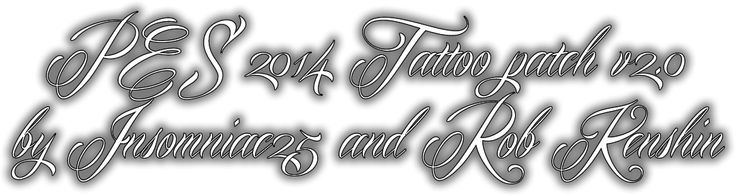 Tattoo Pack v2.0 by Insomniac25 and Rob_Kenshin PES 2014
