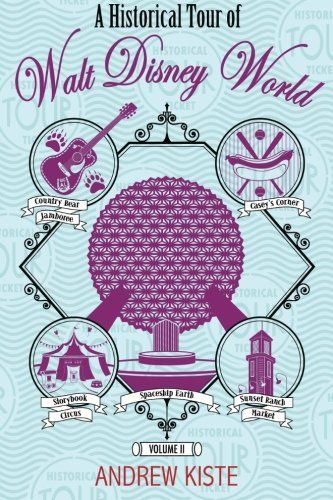 Take A Historical Tour of Walt Disney World with This Intriguing Book