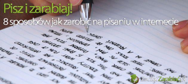 Pisz i zarabiaj! 8 sposobów jak zarobić na pisaniu w internecie | http://www.zaczac-zarabiac.pl/pisz-i-zarabiaj-8-sposobow-jak-zarobic-na-pisaniu-w-internecie/