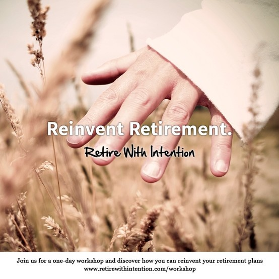 TRG Group Benefits - Retirement With Intention - Reinventing Retirement Your Way