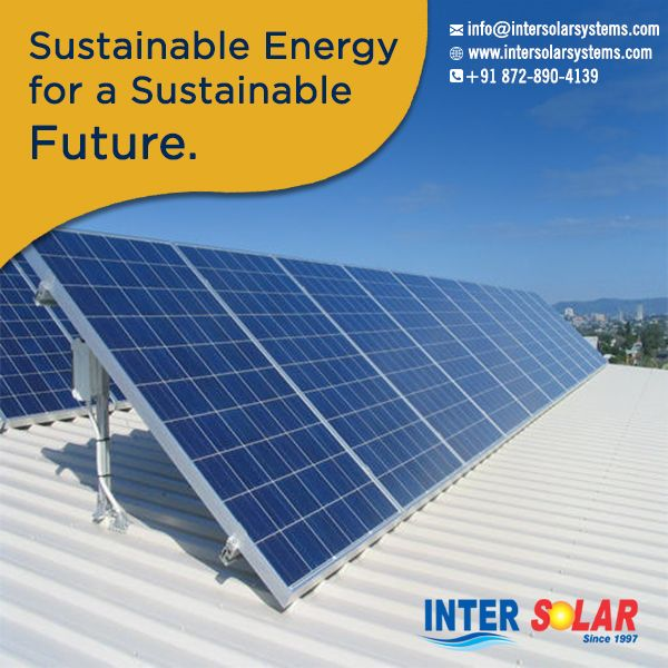 Inter Solar Offers The Top Class Solar Panels In Karnal At The Optimum Price And Superlative Quality Visit To Know More Solar Solar Energy Roof Solar Panel