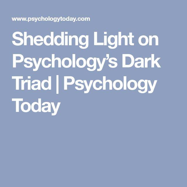 Shedding Light on Psychology's Dark Triad   Psychology Today