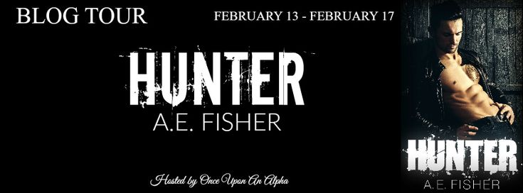 BLOG TOUR - Hunter by A.E. Fisher         Mallory  I spent years running from my past. Then when my past comes knocking in the form of dark delicious sin I find myself caught up in a man I shouldnt. My son's uncle. A dangerous biker. Not to mention an overbearing Alpha male.  Hunter is everything I need to escape from yet I find myself wanting to stay. I know I shouldn't let myself or my son care for him but I can't help wondering if maybe he's the one who can finally save me from my past…