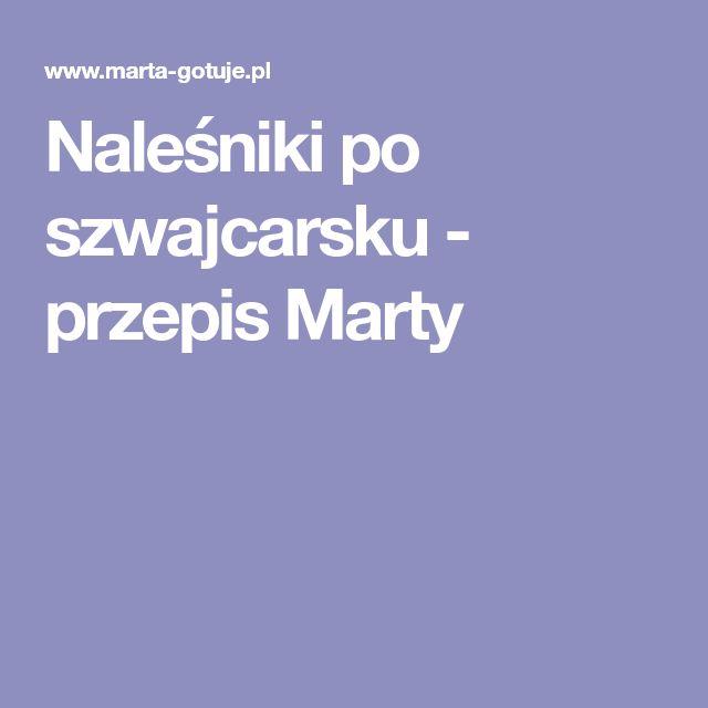 Naleśniki po szwajcarsku - przepis Marty