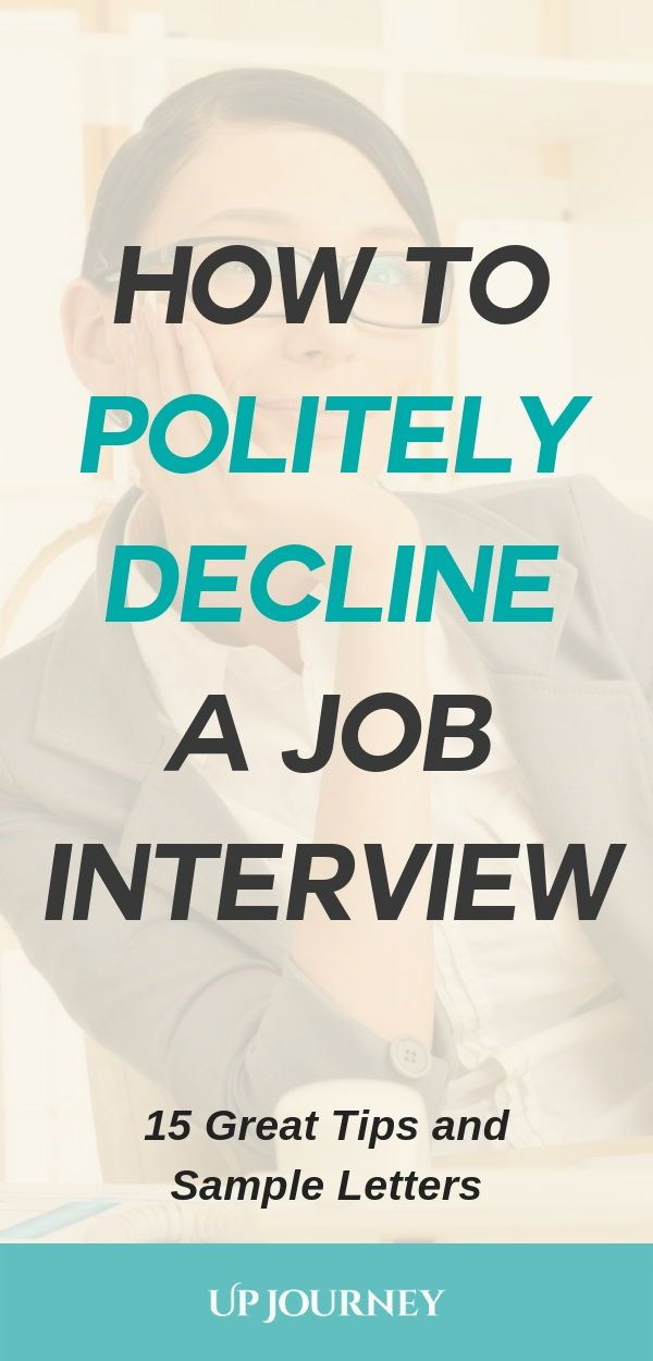 How To Politely Decline A Job Interview Sample Letters Job Interview Job Interview Tips Job