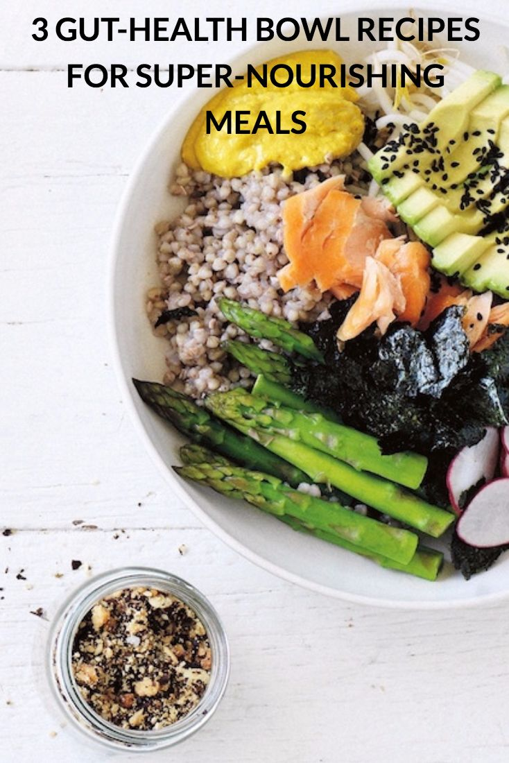 3 GUT-HEALTH BOWL RECIPES FOR SUPER-NOURISHING MEALS #gut #health #recipe #meal