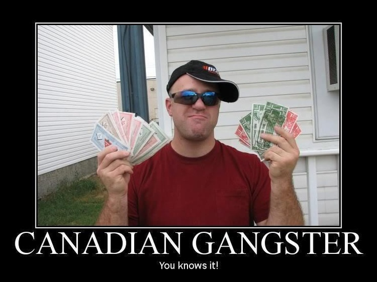 Canadian Gangsta with Canadian Tire monies