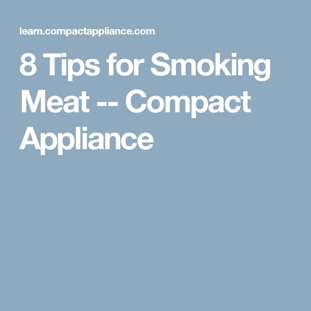 8 Tips for Smoking Meat -- Compact Appliance