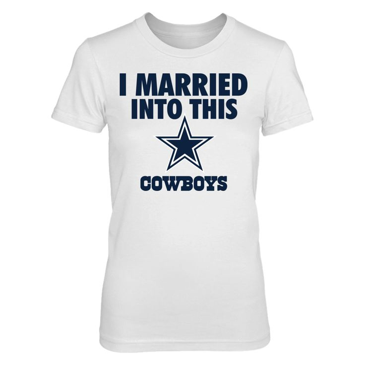 I Married Into This Dallas Cowboys T Shirt - Officially Licensed Dallas Cowboys Apparel - Check out men's and women's Cowboys clothing including t shirts, hoodies, tanks, and other accessories like cell phone cases and coffee mugs. They make great gifts for die-hard Dallas football fans.