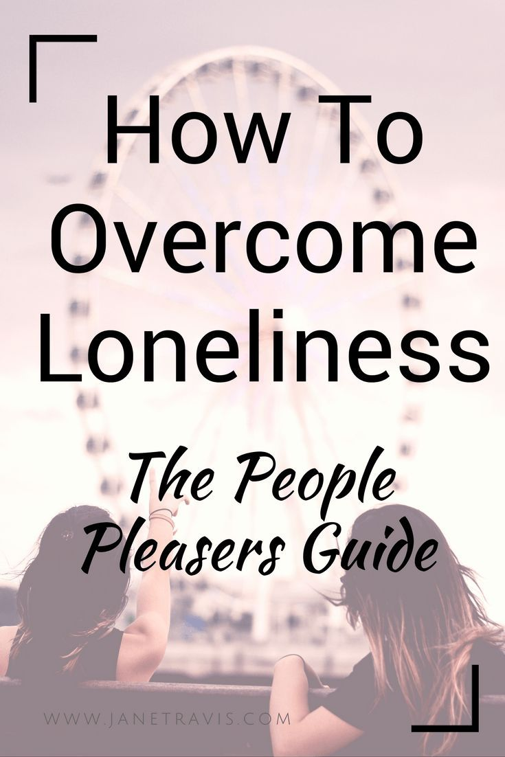 7 Ways to overcome loneliness, make friends and have meaningful connections. A people pleasers guide