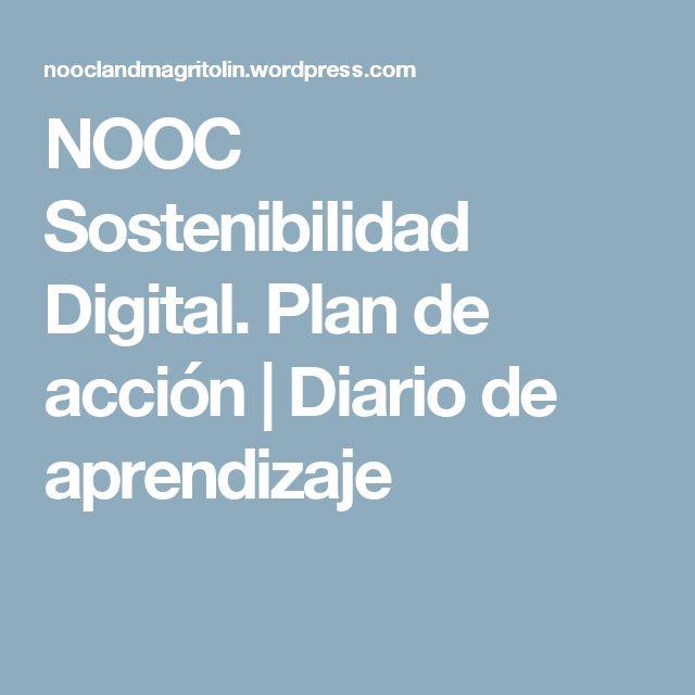 NOOC Sostenibilidad Digital. Plan de acción   Diario de aprendizaje