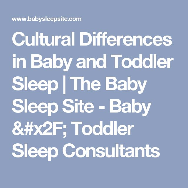 Cultural Differences in Baby and Toddler Sleep | The Baby Sleep Site - Baby / Toddler Sleep Consultants